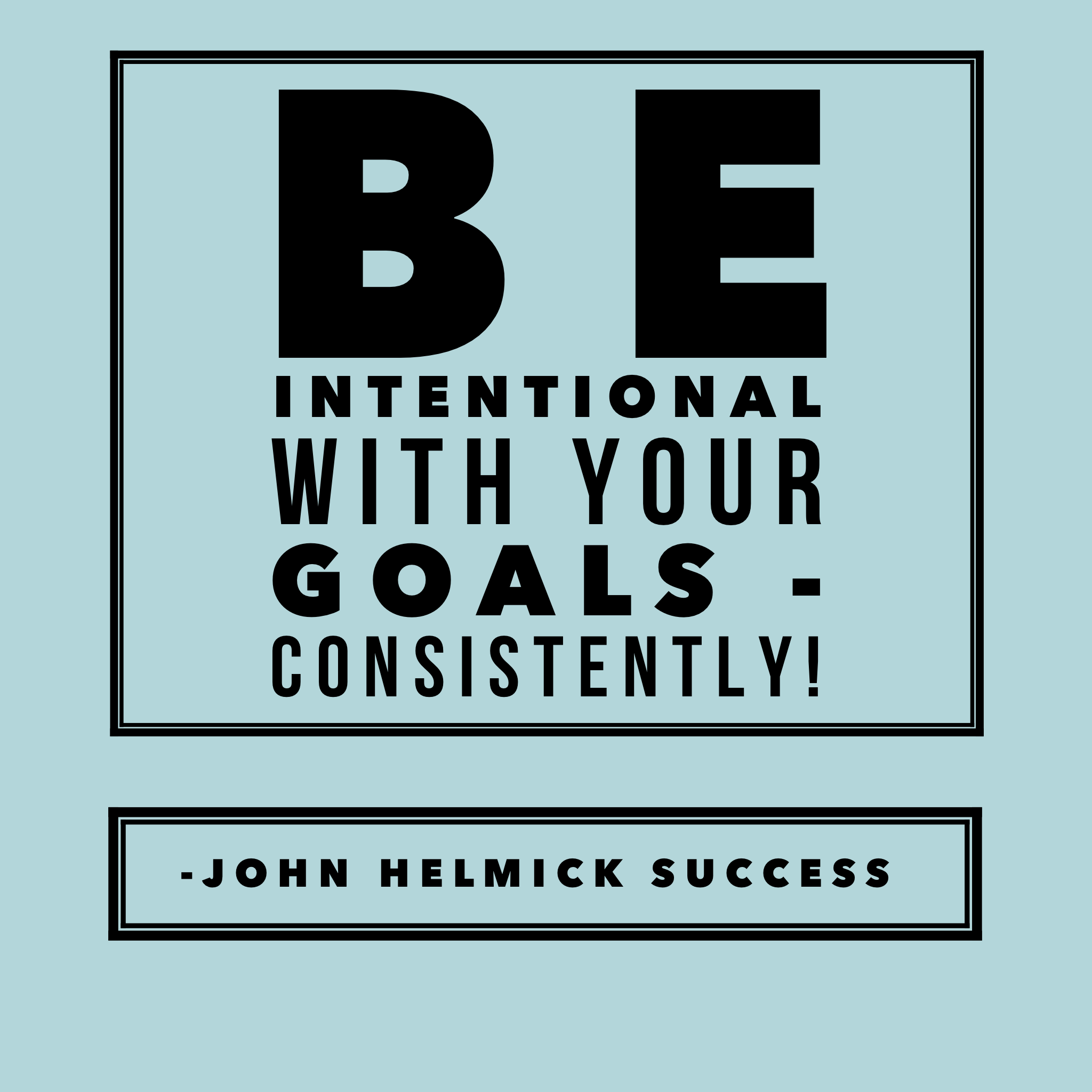 Be Intentional With Your Goals