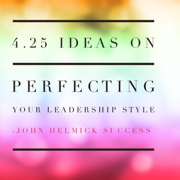 Perfecting Your Leadership Style